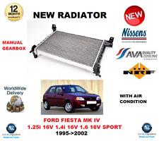 FOR FORD FIESTA MK IV 1.25i 16V 1.4i 16V 1.6 16V SPORT 1995->2002 NEW RADIATOR