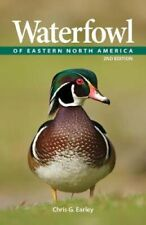 Waterfowl of Eastern North America by Chris Earley 9780228102472 | Brand New