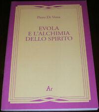 EVOLA E L'ALCHIMIA DELLO SPIRITO - Piero Di Vona - Edizioni di Ar (2003)