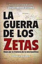 La Guerra de los Zetas, la : Viaje Por la Frontera de la Necropolitica by Diego