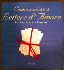 COME SCRIVERE LETTERE D'AMORE. UN'ANTOLOGIA DI PASSIONE - LOVRIC