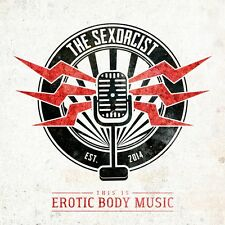THE SEXORCIST This Is Erotic Body Music CD 2016