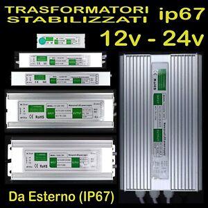 Trasformatore 12v 24v IMPERMEABILE ip67 WATERPROOF Alimentatore Striscia Led