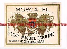 Unused 1940s MEXICO C Cienegas Test. Miguel Ferrino JEREZ MOSCATEL Wine Label