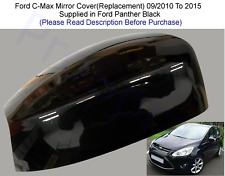 Ford C-Max Wing Mirror Cover L/H Or R/H In Panther Black 09/2010-15