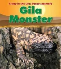 Gila Monster (A Day in the Life: Desert Animals),Ganeri, Anita,New Book mon00000