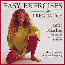 Very Good, Easy Exercises for Pregnancy, Balaskas, Janet, Book