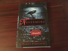 Nevermore : A Novel by Harold Schechter (1999, Hardcover) AUTOGRAPHED