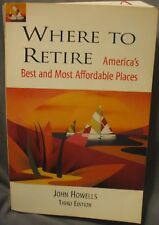 Where to Retire: America's Best and Most Affordable Places, John Howells