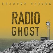Brandon Taylor - Radio Ghost   (CD  2016)