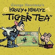 "George Herriman's Krazy & Ignatz in ""Tiger Tea"" George Herriman Hardcover"