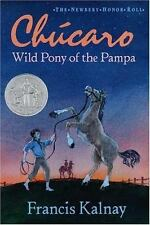 Chucaro: Wild Pony of the Pampa (The Newbery Honor Roll)