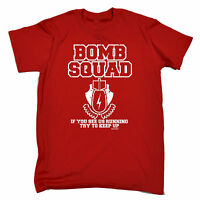 BOMB SQUAD RUNNING TRY TO KEEP UP T-SHIRT tee funny birthday gift present him