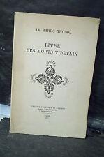 LE BARDO THÖDOL. LIVRE DES MORTS TIBÉTAINS OU LES EXPÉRIENCES D'APRÈS LA MORT...