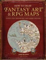 How to Draw Fantasy Art and RPG Maps Step by Step Cartography f... 9781440340246
