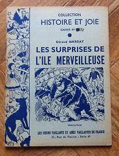 HISTOIRE ETJOIE CAHIER No 32 LES SURPRISES DE L'ILE MERVEILLEUSE TBE   (A13)