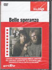 BELLE SPERANZE - DVD (NUOVO SIGILLATO) MIKE LEIGH