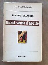 QUASI VENTO D'APRILE - Giuseppe Villaroel - Mondadori - 1956 Autografato