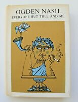 Everyone But Thee and Me by Ogden Nash ~ 1st Edition 1st Printing ~ 1962 ~ HCDJ