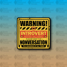 """Warning Introvert Approaching Funny MEME Joke 3"""" Vinyl Decal Sticker JDM"""