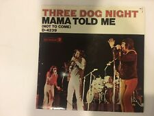 45 RECORD THREE DOG NIGHT MAMA TOLD ME NOT TO COME   ORIGINAL PHOTO SLEEVE