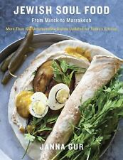 Jewish Soul Food: From Minsk to Marrakesh, More Than 100 Unforgettable Dishes Up