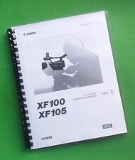 LASER PRINTED Canon Vixia XF100 XF105 Camera 186 Page Owners Manual Guide