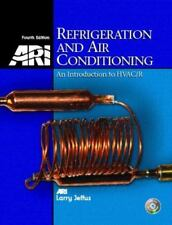 Refrigeration and Air Conditioning : An Introduction to HVAC/R by Larry Jeffus …