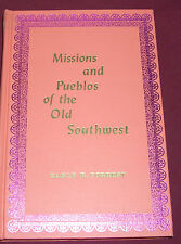 Missions and Pueblos of the Old Southwest by Earle R. Forrest (1979,...