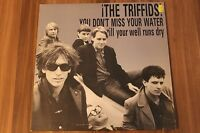 """The Triffids-You Don't Miss Your Water Till Your Well Runs Dry (12"""") (HOT 1226)"""
