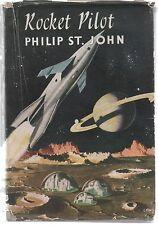 Rocket Pilot by Philip St. John [Lester Del Rey] (1955 UK First Edition HB)