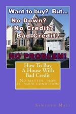 How to Buy a House with Bad Credit : Preparing for Getting Second Loan... by...