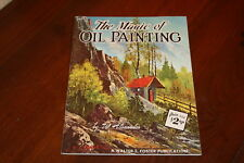 The Magic of Oil Painting by W. Alexander Walter T. Foster Softcover
