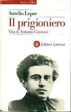 LEPRE Aurelio. Il prigioniero. Vita di Antonio Gramsci