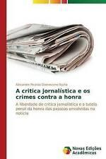 A critica jornalística e os crimes contra a honra: A liberdade de crítica jornal