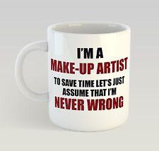 Never Wrong Make-Up Artist Mug Funny Birthday Novelty Gift Mua