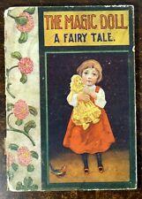 VERY RARE CHILD'S BOOK The Magic Doll; A Fairy Tale 1908 Milton Goldsmith