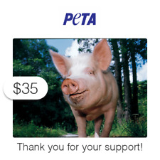 $35 Charitable Donation For: PETA's Vital Work to End Animal Suffering