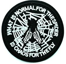 Whats Is Normal for Spider is Chaos for the Fly Addams Embroidered Iron On Patch