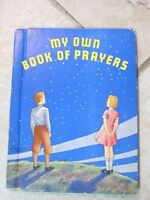 """""""MY OWN BOOK OF PRAYERS for BOYS & GIRLS"""" 1942 HC illustrated Sweet vintage book"""