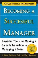 Becoming a Successful Manager: Powerful Tools for Making a Smooth Transition to