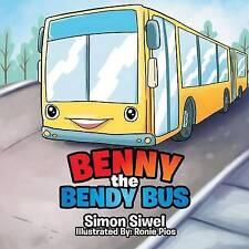 Benny the Bendy Bus by Siwel, Simon -Paperback