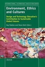 Environment, Ethics and Cultures : Design and Technology Education's...