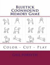 Bluetick Coonhound Memory Game : Color - Cut - Play by Gail Forsyth (2015,.