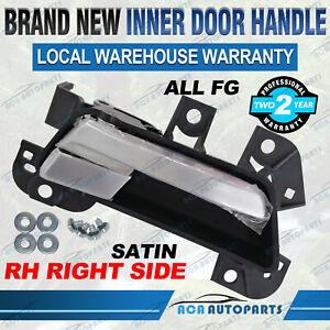 For Ford Falcon FG FG-X FRONT RH Right Hand Inner Door Handle Satin BGF22600A1