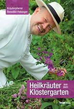 Heilkräuter aus dem Klostergarten von Benedikt Felsinger