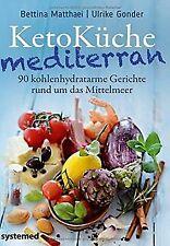 KetoKüche mediterran - 90 kohlenhydratarme Gerichte... | Buch | Zustand sehr gut