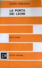 EUGEN JEBELEANU LA PORTA DEI LEONI. A CURA DI ROBERTO SANESI ALDO PALAZZI 1970