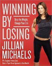 Winning by Losing : Drop the Weight, Change Your Life by Jillian Michaels (2005)