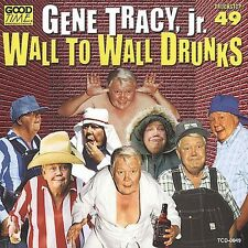 Gene Tracy, Gene Tracy Jr. - Wall to Wall Drunks [New CD]